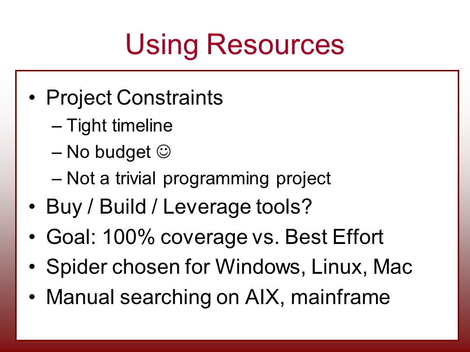 Using Resources Project Constraints Buy / Build / Leverage tools