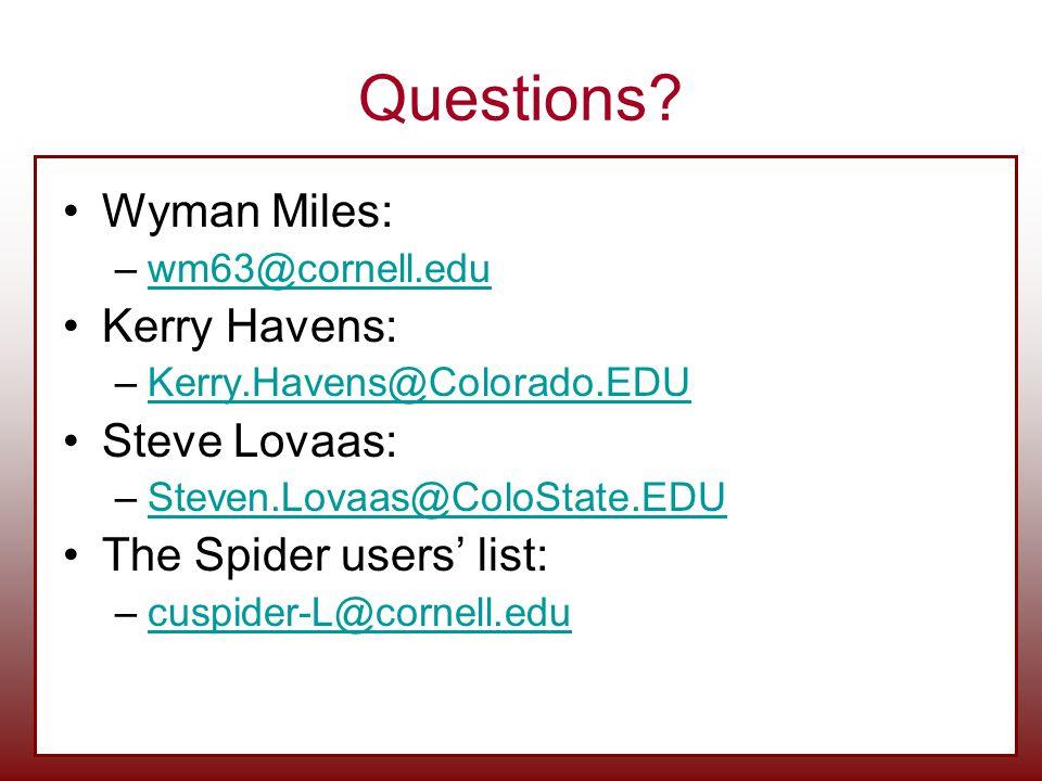 Questions Wyman Miles: Kerry Havens: Steve Lovaas: