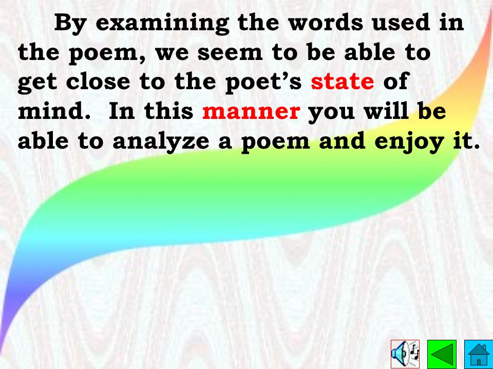By examining the words used in the poem, we seem to be able to get close to the poet's state of mind.