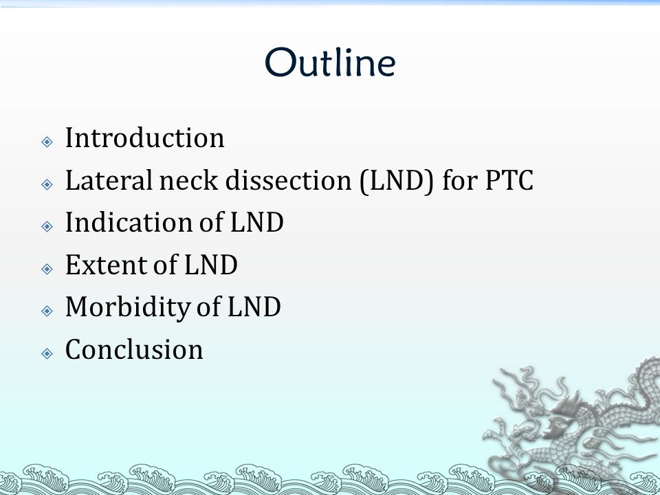 Outline Introduction Lateral neck dissection (LND) for PTC