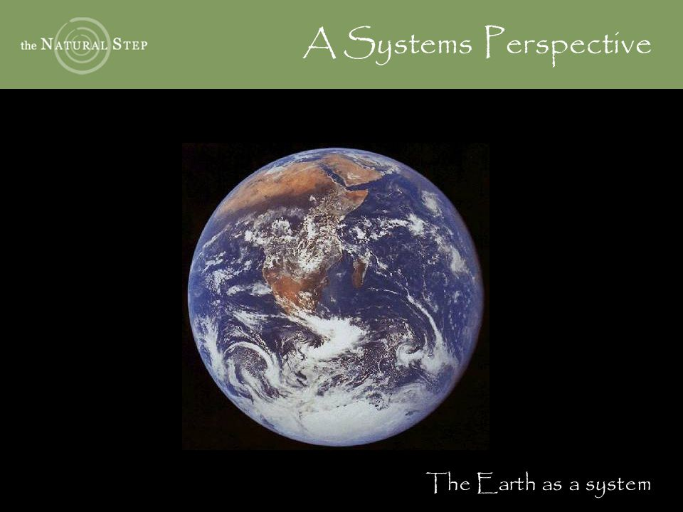 A Systems Perspective The Earth as a system