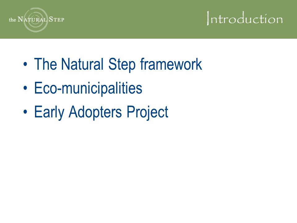 The Natural Step framework Eco-municipalities Early Adopters Project