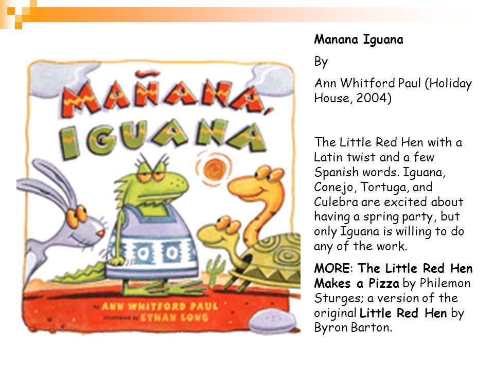 Manana Iguana By. Ann Whitford Paul (Holiday House, 2004)