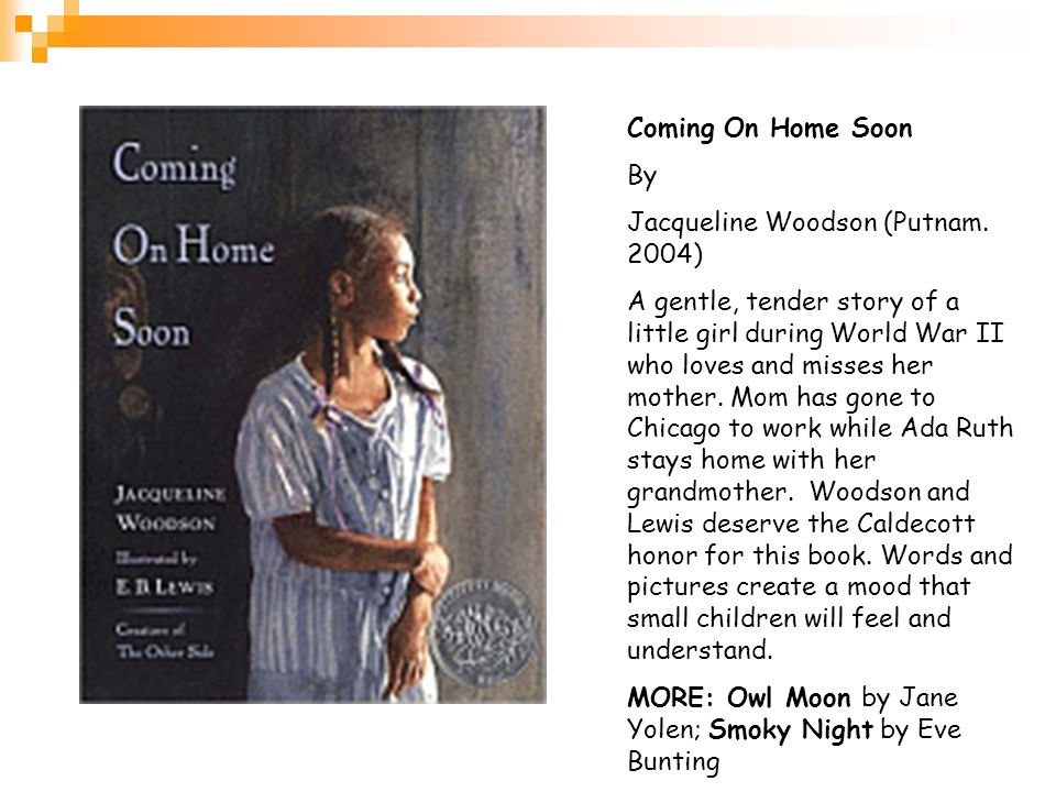 Coming On Home Soon By. Jacqueline Woodson (Putnam. 2004)