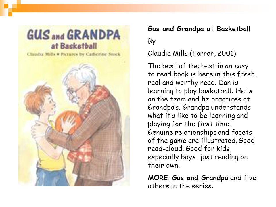 Gus and Grandpa at Basketball By Claudia Mills (Farrar, 2001)