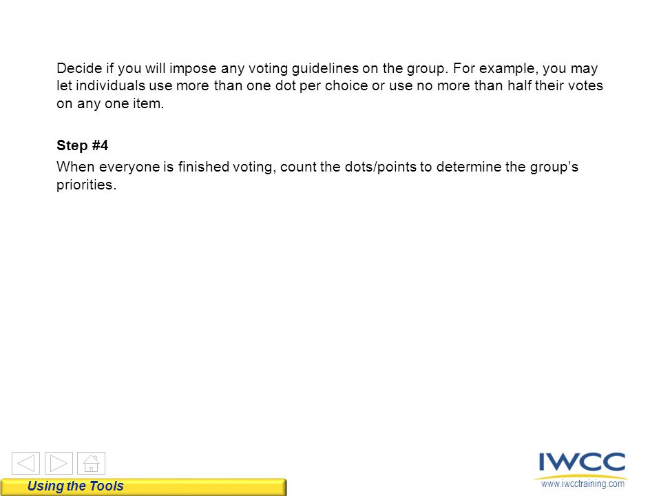 Decide if you will impose any voting guidelines on the group