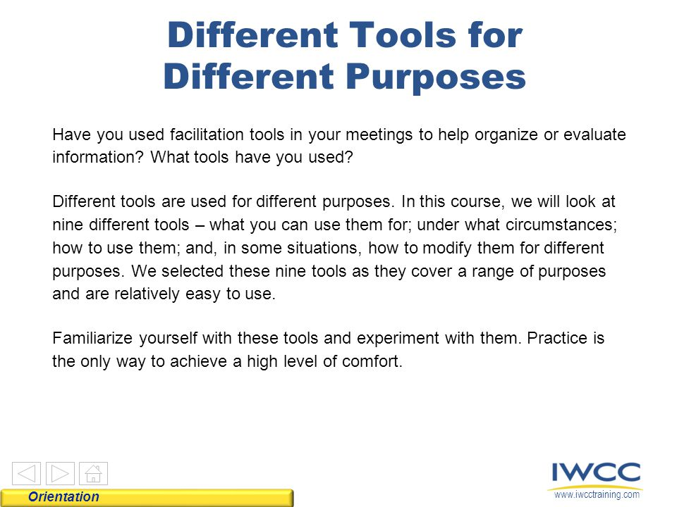 Different Tools for Different Purposes Use questions Listen actively