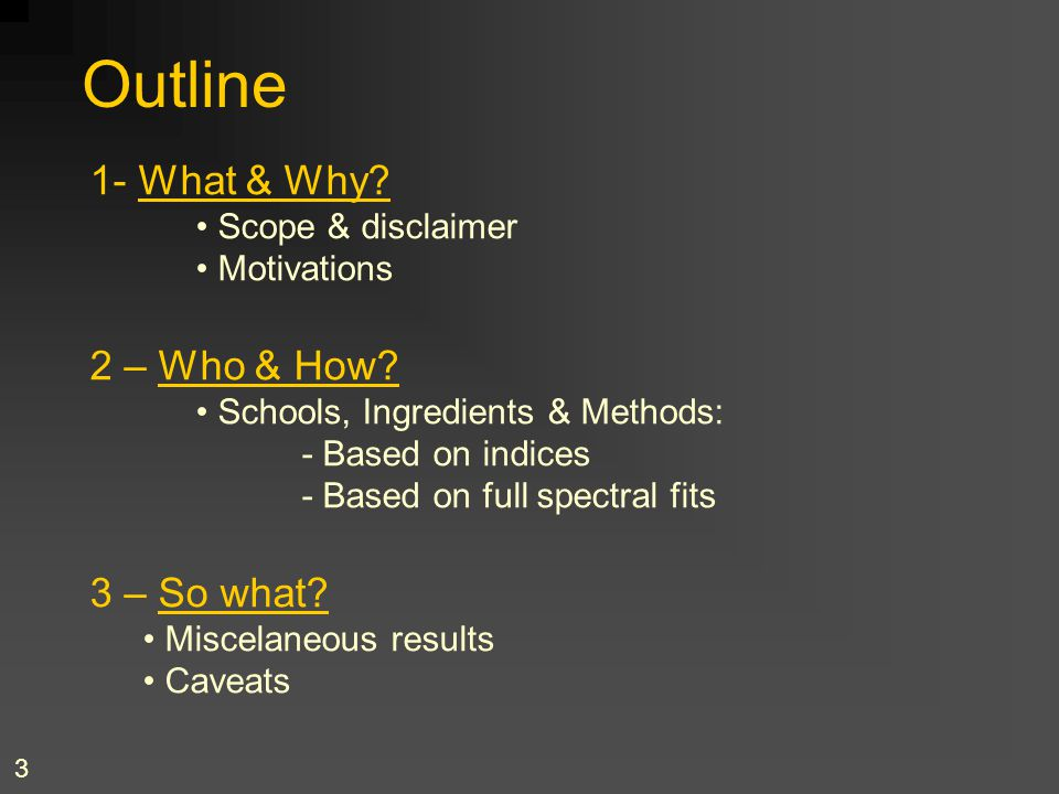 Outline 1- What & Why 2 – Who & How 3 – So what Scope & disclaimer