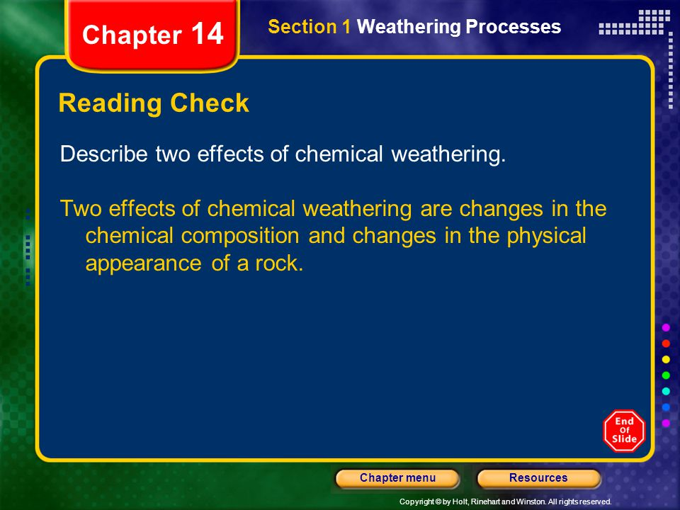 Chapter 14 Reading Check Describe two effects of chemical weathering.