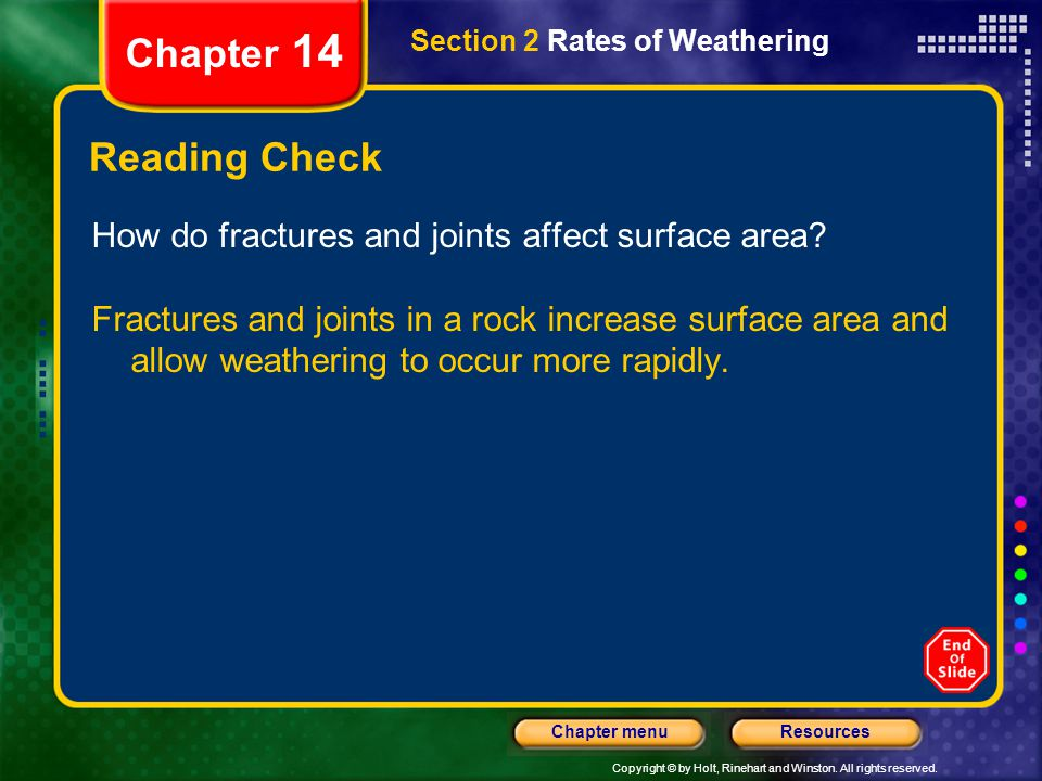 Chapter 14 Section 2 Rates of Weathering. Reading Check. How do fractures and joints affect surface area