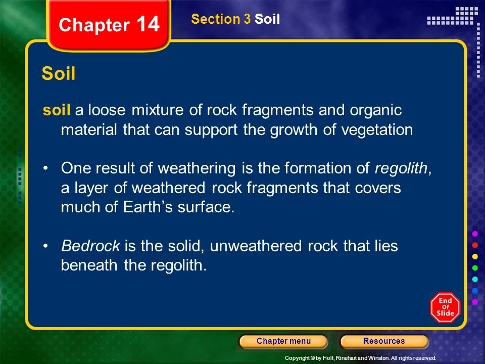 Chapter 14 Section 3 Soil. Soil. soil a loose mixture of rock fragments and organic material that can support the growth of vegetation.