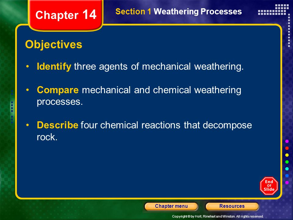 Chapter 14 Objectives Identify three agents of mechanical weathering.