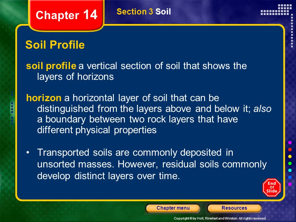 Chapter 14 Section 3 Soil. Soil Profile. soil profile a vertical section of soil that shows the layers of horizons.