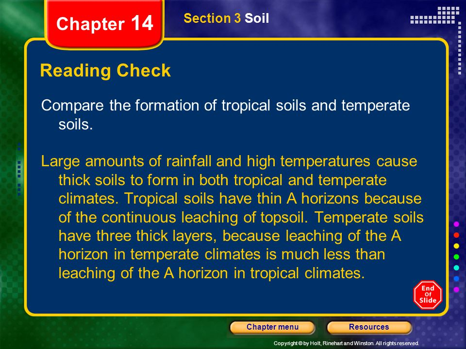 Chapter 14 Section 3 Soil. Reading Check. Compare the formation of tropical soils and temperate soils.
