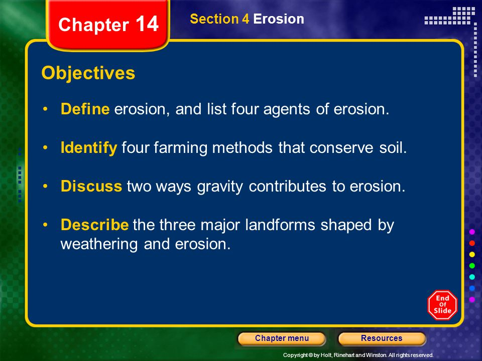 Chapter 14 Objectives Define erosion, and list four agents of erosion.
