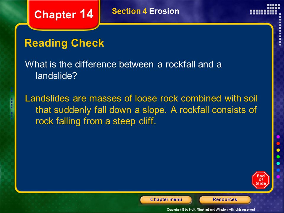 Chapter 14 Section 4 Erosion. Reading Check. What is the difference between a rockfall and a landslide