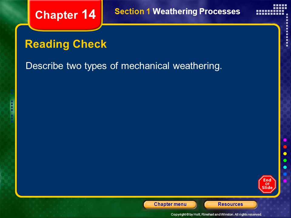 Chapter 14 Reading Check Describe two types of mechanical weathering.