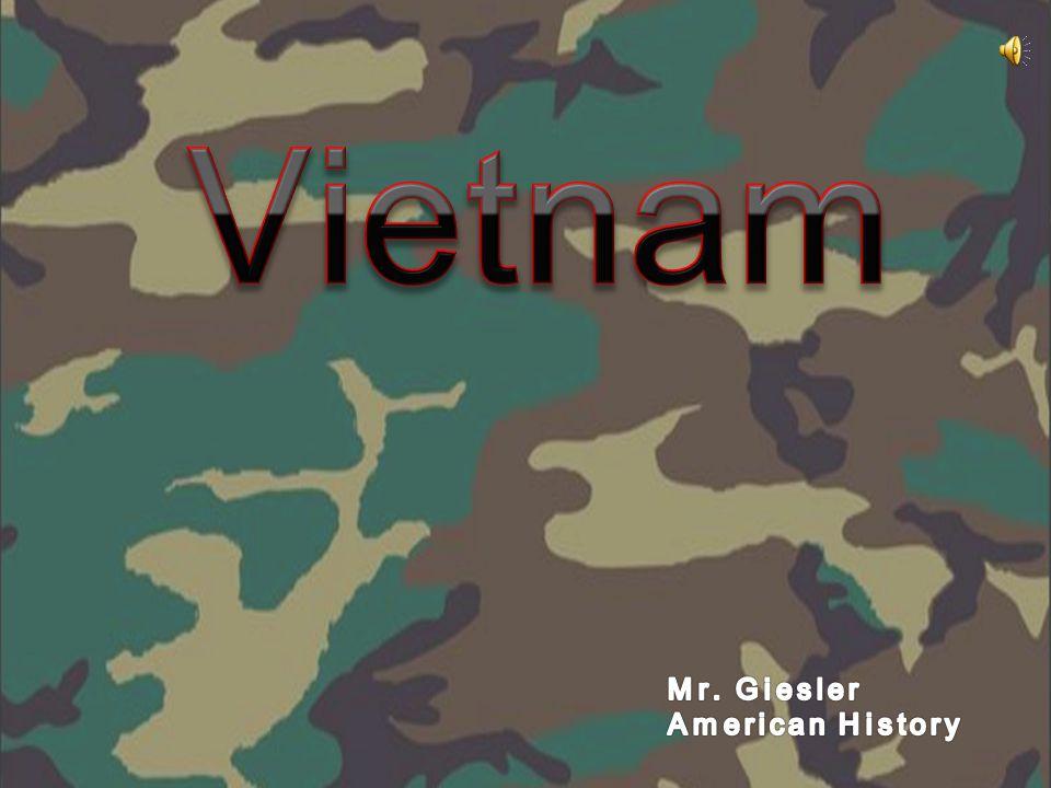 Vietnam Mr. Giesler American History