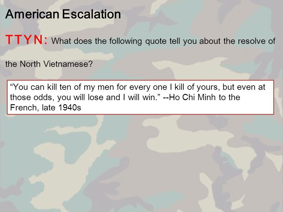 American Escalation TTYN: What does the following quote tell you about the resolve of the North Vietnamese