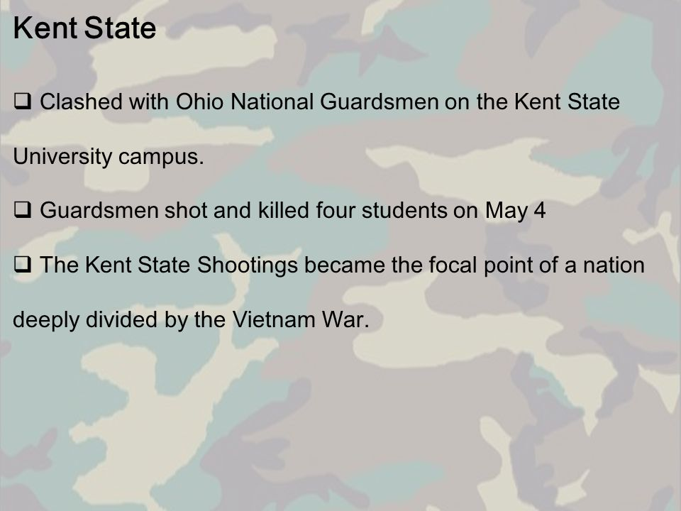 Kent State Clashed with Ohio National Guardsmen on the Kent State University campus. Guardsmen shot and killed four students on May 4.