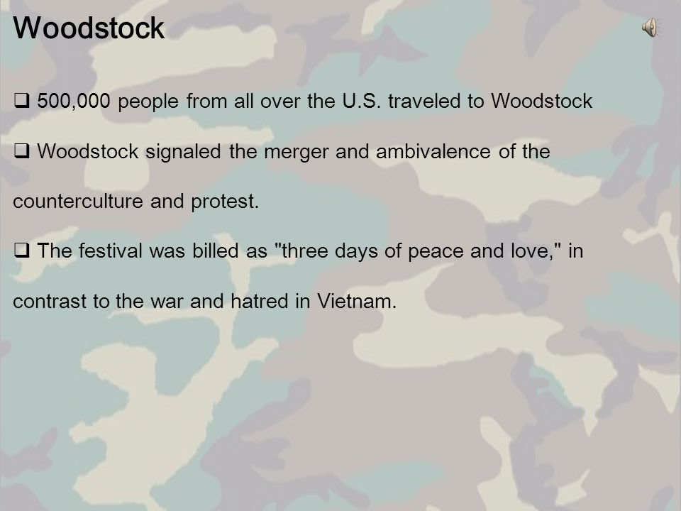 Woodstock 500,000 people from all over the U.S. traveled to Woodstock