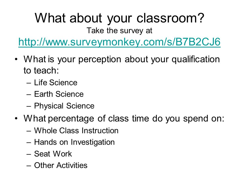 What about your classroom. Take the survey at http://www. surveymonkey