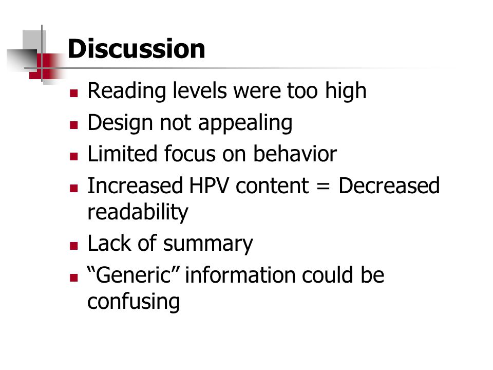 Discussion Reading levels were too high Design not appealing