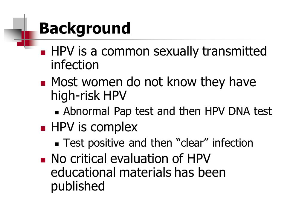 Background HPV is a common sexually transmitted infection