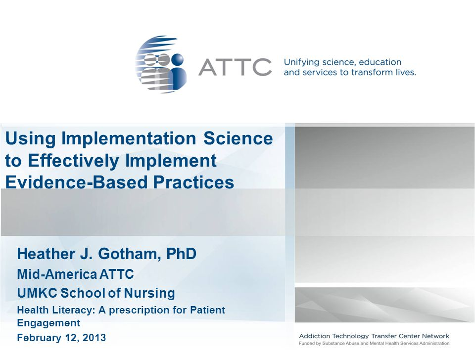 Using Implementation Science to Effectively Implement Evidence-Based Practices