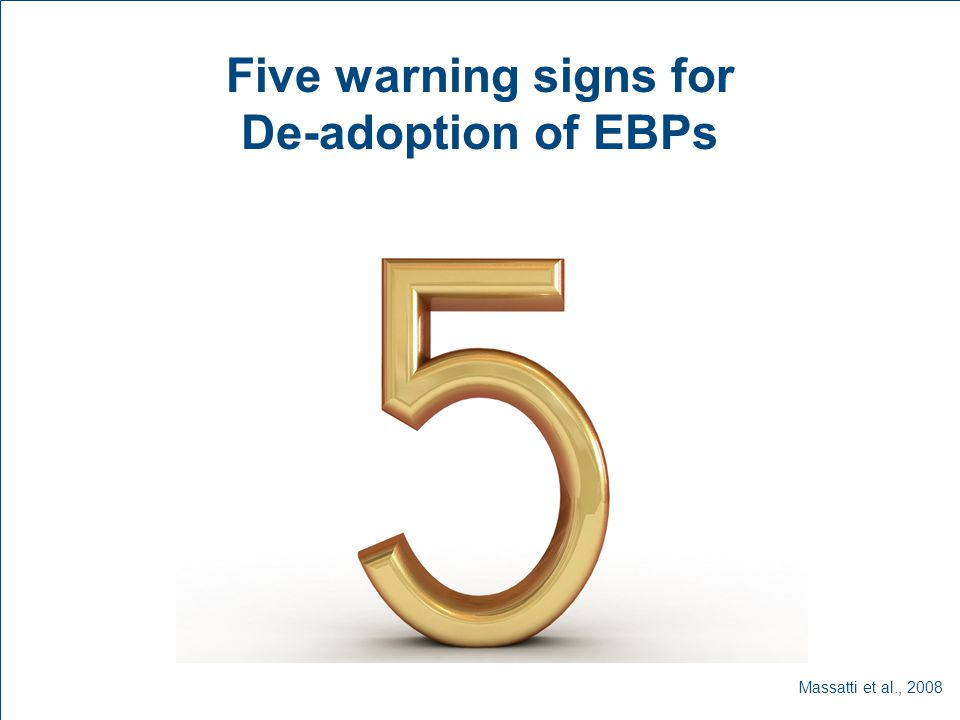 Five warning signs for De-adoption of EBPs