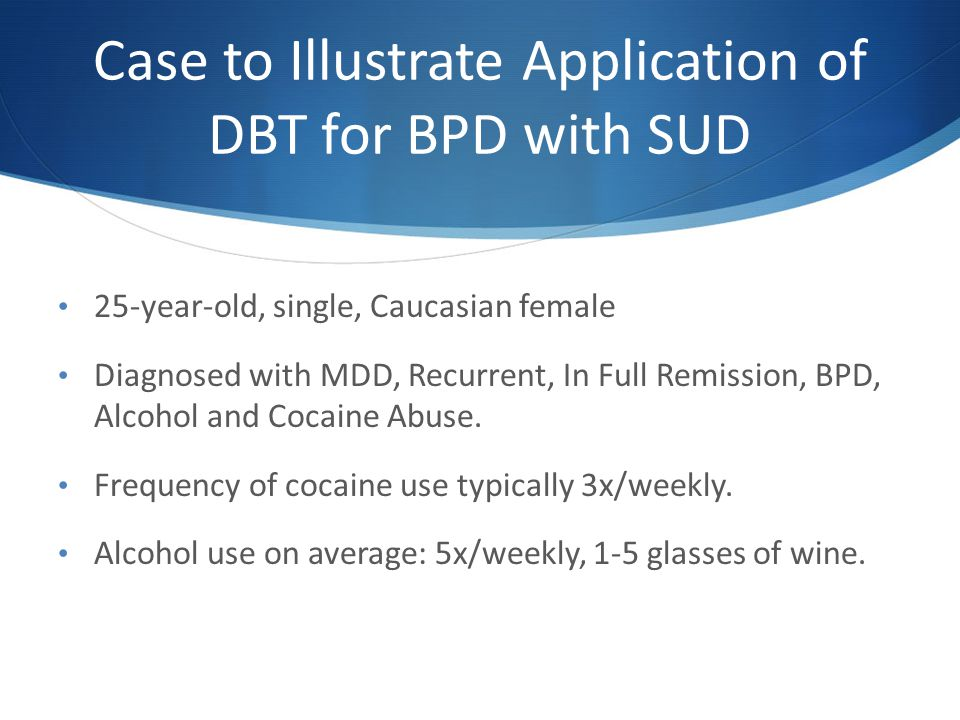 Case to Illustrate Application of DBT for BPD with SUD