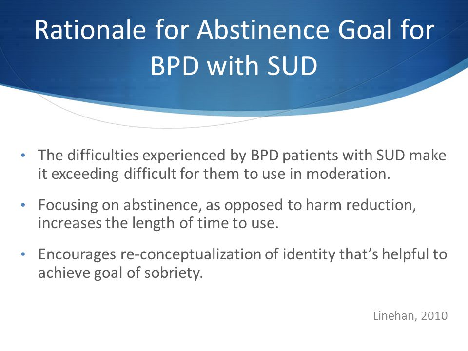Rationale for Abstinence Goal for BPD with SUD