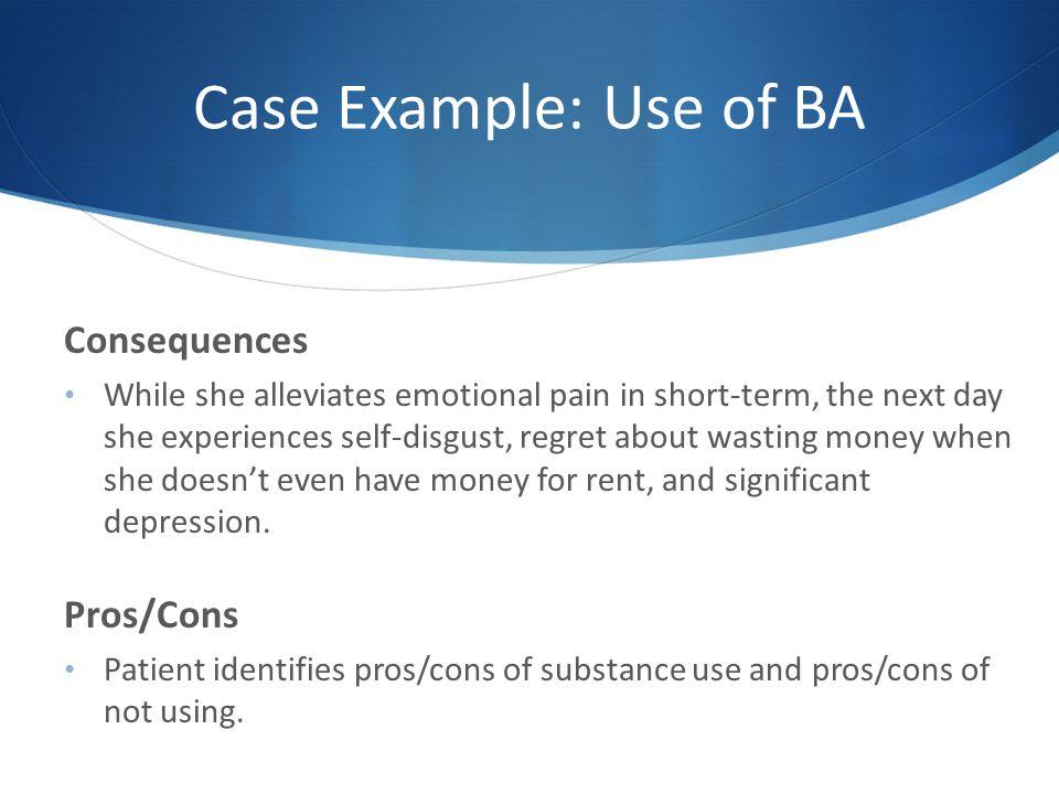 Case Example: Use of BA Consequences Pros/Cons