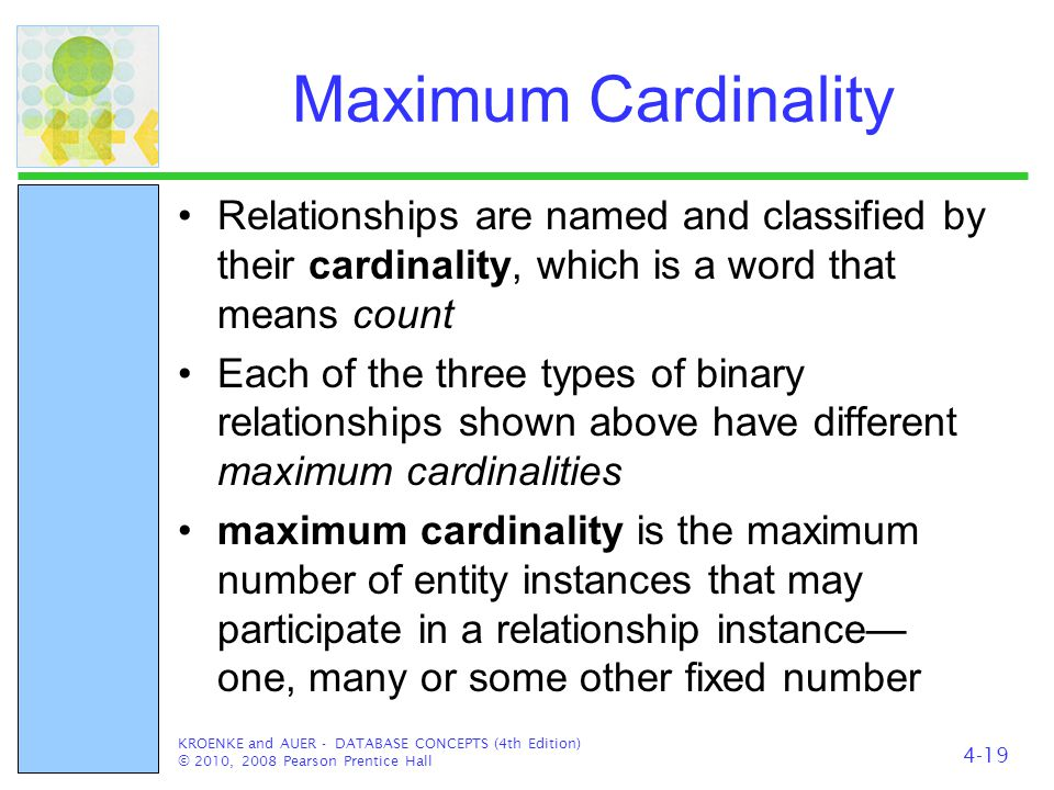 Maximum Cardinality Relationships are named and classified by their cardinality, which is a word that means count.
