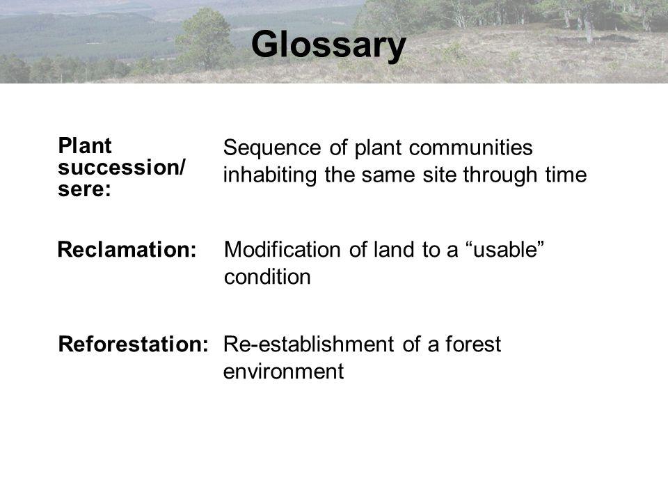 Glossary Plant succession/ sere: