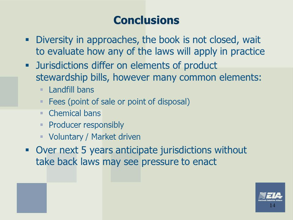 Conclusions Diversity in approaches, the book is not closed, wait to evaluate how any of the laws will apply in practice.