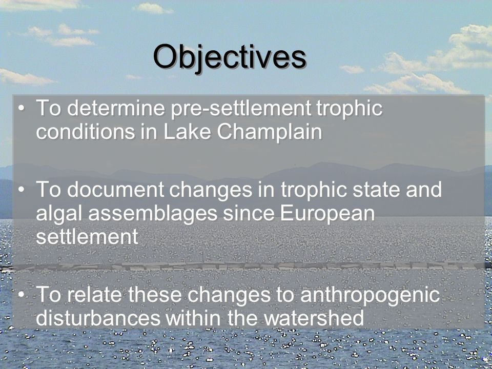 Objectives To determine pre-settlement trophic conditions in Lake Champlain.