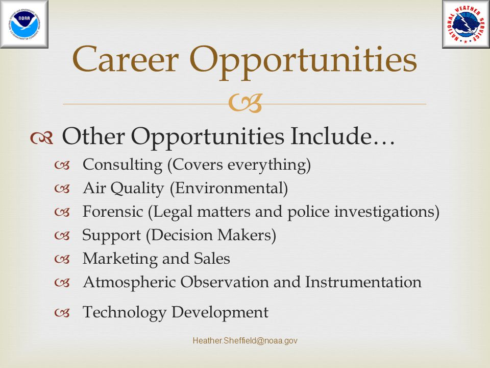 Career Opportunities Other Opportunities Include…