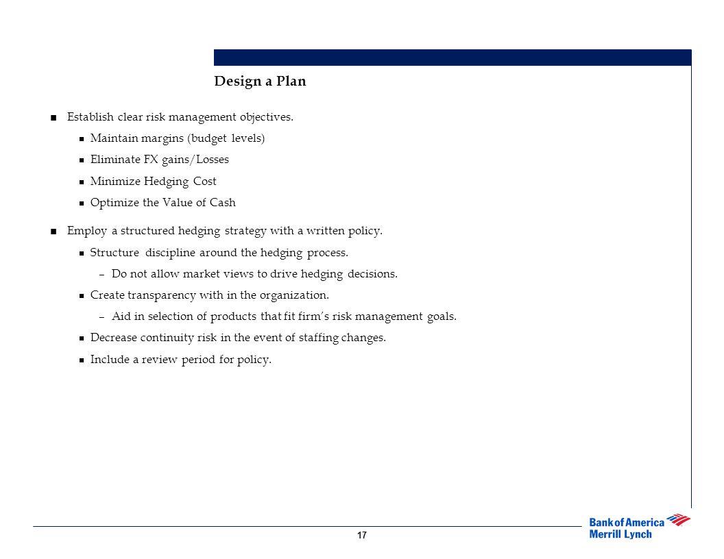 Design a Plan Establish clear risk management objectives.
