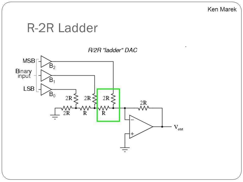 Ken Marek R-2R Ladder B2 B1 B0