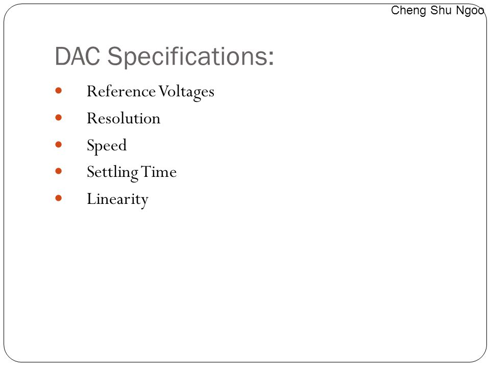 DAC Specifications: Reference Voltages Resolution Speed Settling Time