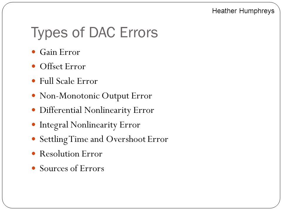Types of DAC Errors Gain Error Offset Error Full Scale Error
