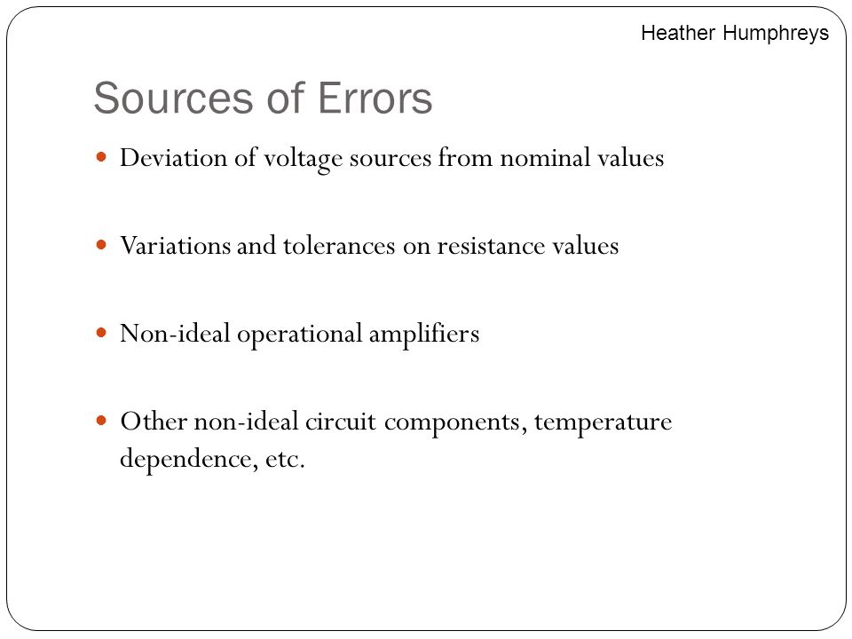 Sources of Errors Deviation of voltage sources from nominal values