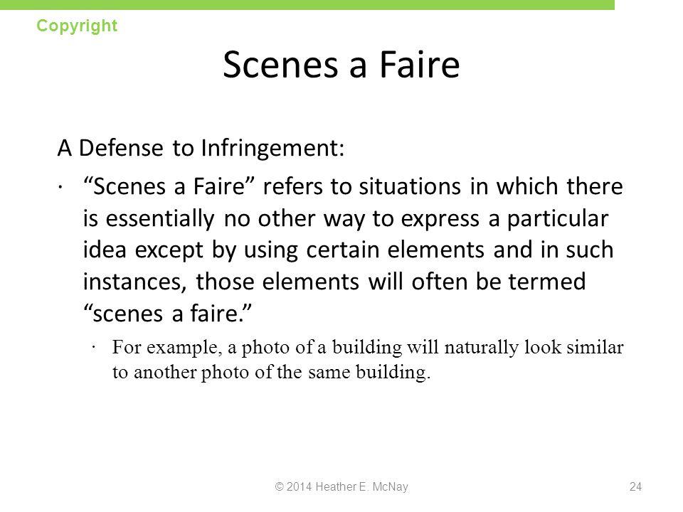 Scenes a Faire A Defense to Infringement:
