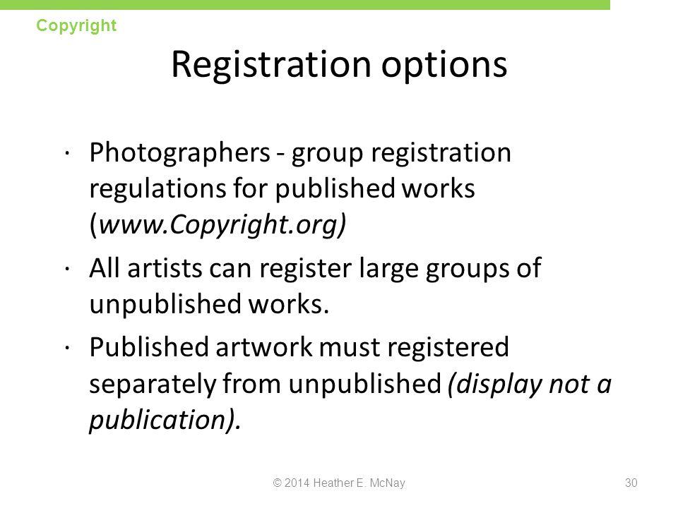 Copyright Registration options. Photographers - group registration regulations for published works (www.Copyright.org)