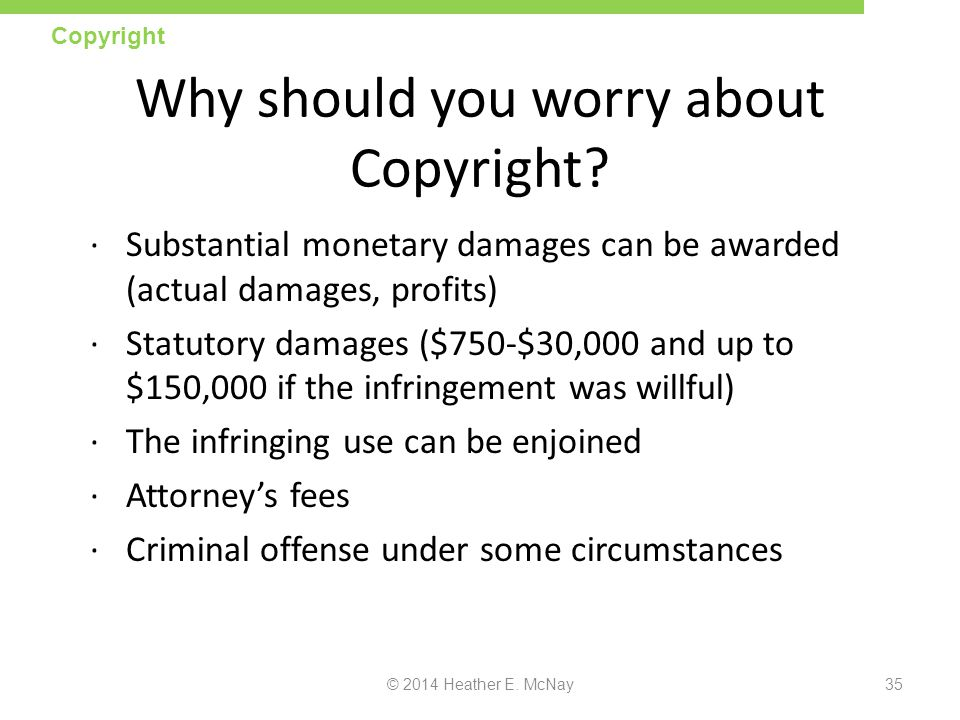 Why should you worry about Copyright