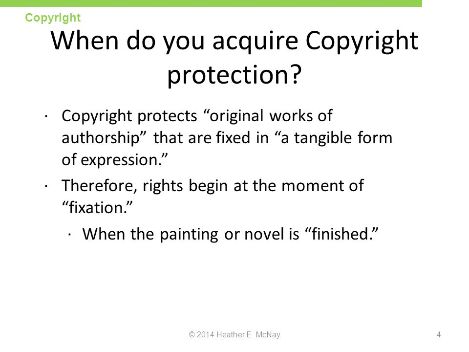 When do you acquire Copyright protection