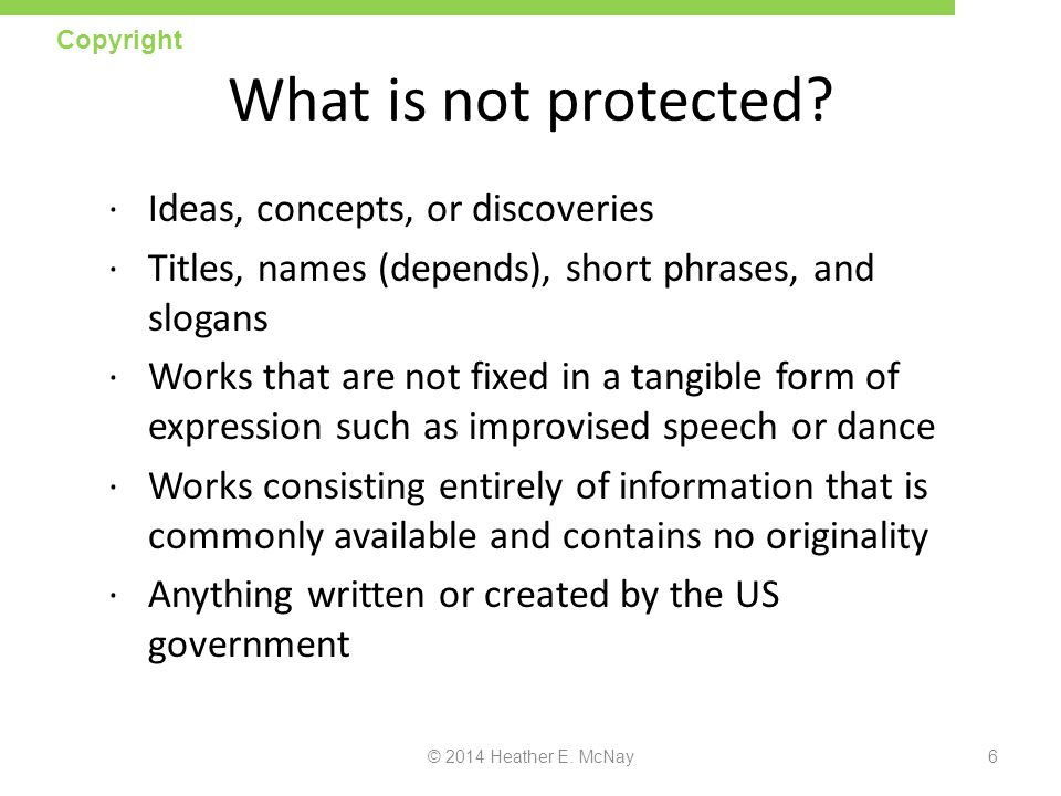 What is not protected Ideas, concepts, or discoveries