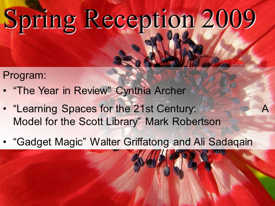 Spring Reception 2009 Program: The Year in Review Cynthia Archer