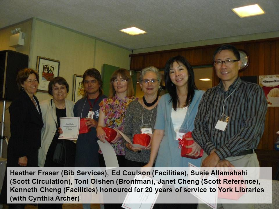 Heather Fraser (Bib Services), Ed Coulson (Facilities), Susie Allamshahi (Scott Circulation), Toni Olshen (Bronfman), Janet Cheng (Scott Reference), Kenneth Cheng (Facilities) honoured for 20 years of service to York Libraries (with Cynthia Archer)